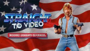 Straight To Video XL: Chuck Norris Special